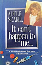 It Can't Happen to Me... by Adele Searll