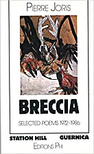 Breccia: Selected Poems 1972-1986 by Pierre…