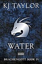 Drachengott: Water by K. J. Taylor