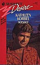 Hotshot by Kathleen Korbel