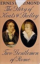 Two gentlemen of Rome; the story of Keats…