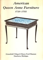 American Queen Anne furniture, 1720-1755 by…