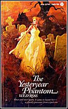 The Yesteryear Phantom by W. E. D. Ross