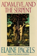 Adam, Eve, and the Serpent by Elaine Pagels