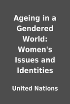 Ageing in a Gendered World: Women's Issues…