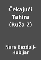 Čekajući Tahira (Ruža 2) by Nura…