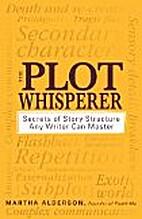 The Plot Whisperer: Secrets of Story…