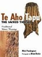 Te Aho Tapu by Mick Pendergrast