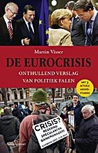 De eurocrisis; onthullend verslag van…