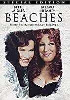 Beaches [1988 film] by Garry Marshall