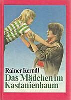 Das Mädchen im Kastanienbaum by Rainer…