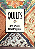 Quilts: From Colonial to Contemporary by…