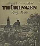 Romantische Reise durch Thüringen by Georg…