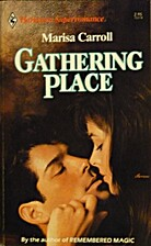 Gathering Place by Marisa Carroll
