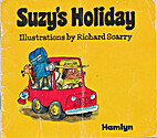 Suzy's Holiday by Richard Scarry