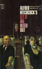 Let It All Bleed Out by Alfred Hitchcock