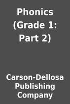 Phonics (Grade 1: Part 2) by Carson-Dellosa…