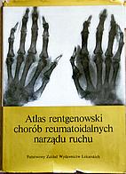 Atlas rentgenowski chorób reumatoidalnych…