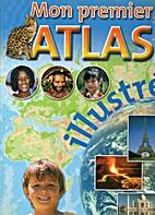 Mon premier atlas illustré by Yves Van de…