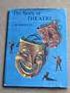 The Story of Theatre by J. B. Priestley