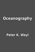 Oceanography by Peter K. Weyl