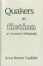 Quakers in Fiction: Annotated Bibliography,…