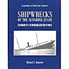 Shipwrecks of the Sunshine State / Florida's…