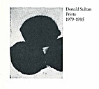 Donald Sultan: Prints 1979-1985 by Donald;…