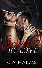 Scarred by Love (Scarred by Love, #1) by C.A…