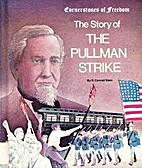 The Story of the Pullman Strike by R. Conrad…
