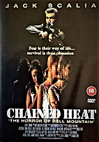 Chained Heat: The Horror of Hell Mountain by…