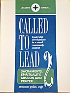 Called to Lead: Sacraments, Spirituality,…