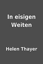 In eisigen Weiten by Helen Thayer