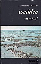 Wadden--zee en land by J. Abrahamse