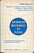 Advanced mechanics of fluids by Hunter Rouse