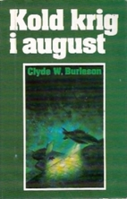 Kold krig i august by Clyde W. Burleson