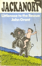 Littlenose to the Rescue by John Grant