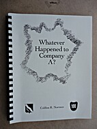What Ever Happened to Company A? by Caldon…