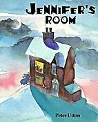 Jennifer's Room by Peter Utton