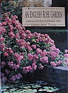 An English Rose Garden: Gardening with Roses…