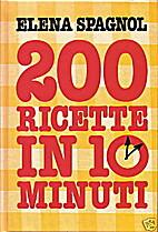 200 ricette in 10 minuti by Elena Spagnol