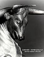 Conner Rosenkranz : American sculpture…