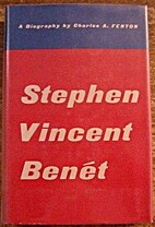 Stephen Vincent Benet: The Life and Times of…
