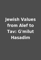 Jewish Values from Alef to Tav: G'milut…