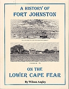 A History of Fort Johnston on the Lower Cape…