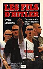 Les fils d'Hitler (Enquête sur la nouvelle…