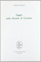 Saggio sulla filosofia di Cardano by Alfonso…