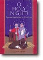 O Holy Night!: Timeless Meditations on…