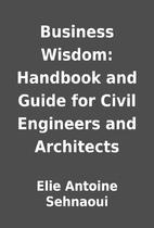 Business Wisdom: Handbook and Guide for…