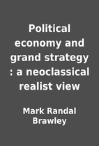Political economy and grand strategy : a…